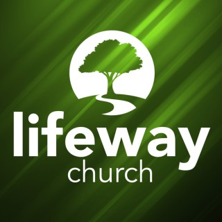 Lifeway Church - Weekend Services