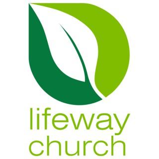 Lifeway Church Podcast