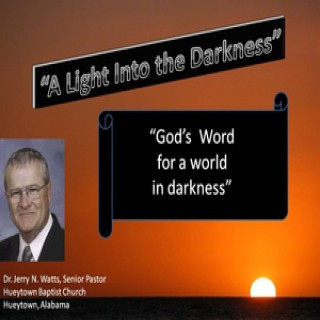 Light Into the Darkness - by Dr. Jerry N Watts
