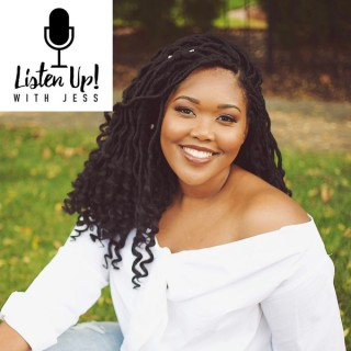 Listen Up with Jess