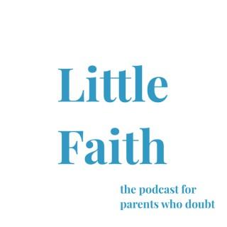 Little Faith Podcast