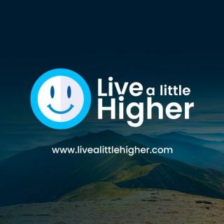 Live a Little Higher