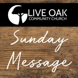 Live Oak Community Church's Sunday Message