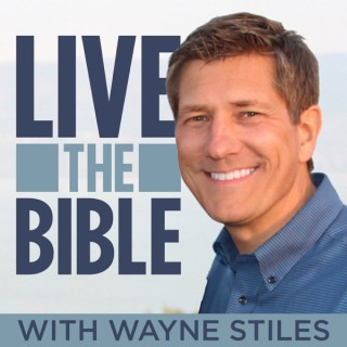 Live the Bible with Wayne Stiles