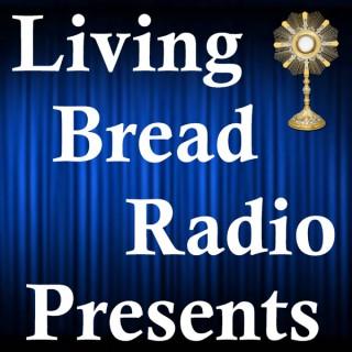 Living Bread Radio Presents – Living Bread Radio Network - Living Bread Radio Presents