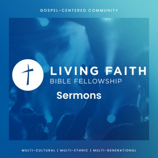 Living Faith - Sermons