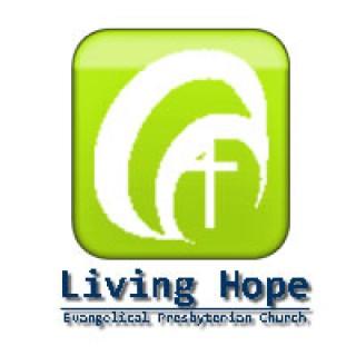 Living Hope EPC Sermons
