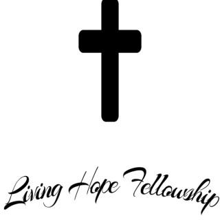 Living Hope Fellowship Podcast