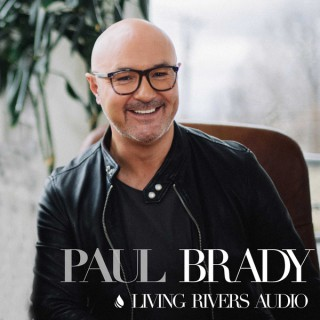 Living Rivers Podcast with Paul Brady