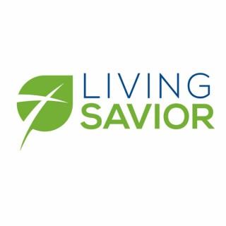 Living Savior Podcast