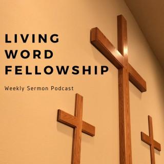 Living Word Fellowship Weekly Sermons