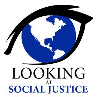 Looking at Social Justice