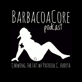 BarbacoaCore Podcast