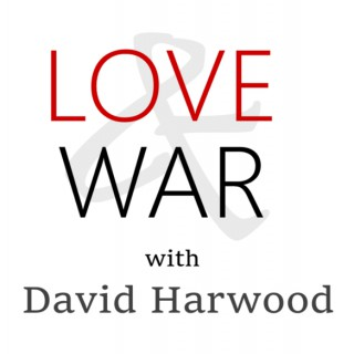 Love & War with David Harwood