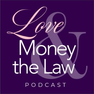 Love, Money & the Law