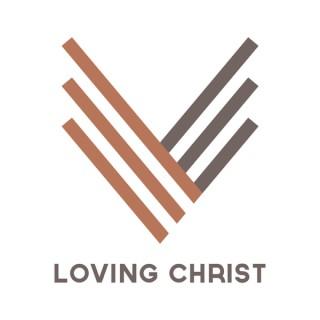Loving Christ