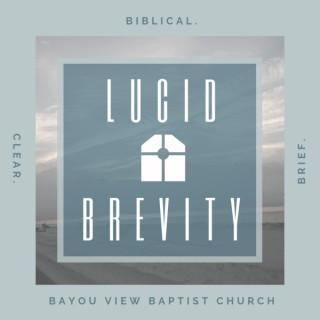 Lucid Brevity - Bayou View Baptist Church
