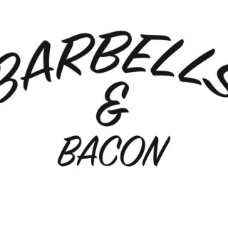 Barbells and Bacon