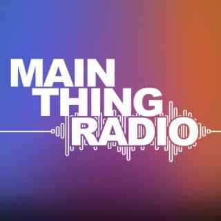 Main Thing Radio (Audio)