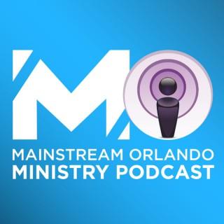 Mainstream Orlando Ministry Podcast