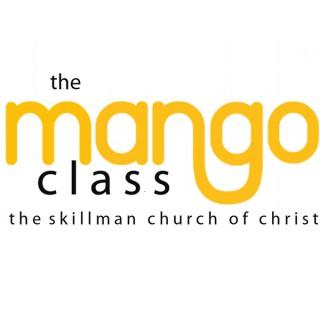 Mango Class Podcast - Skillman Church of Christ