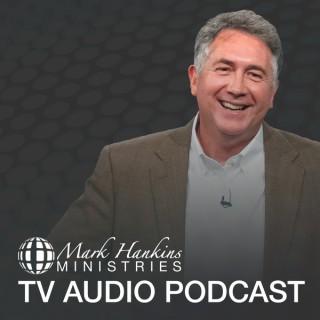 Mark Hankins Ministries TV Audio Podcast