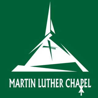 Martin Luther Chapel Sermon Podcast