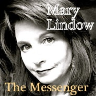 Mary Lindow ~ The Messenger Podcast