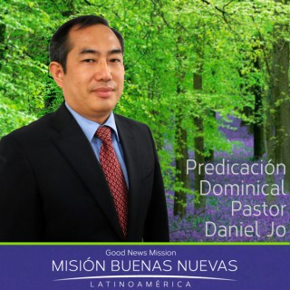 MBN - Pastor Daniel Jo - Predicación Dominical, Iglesia Buenas Nuevas Lima, Perú