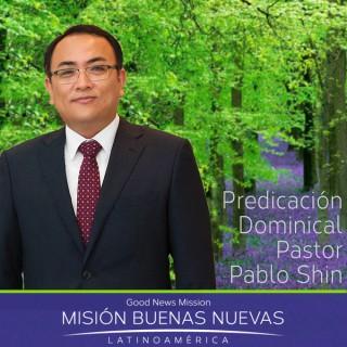 MBN - Pastor Pablo Shin - Predicación Dominical, Iglesia Buenas Nuevas Ciudad de México, México - Más información  info@