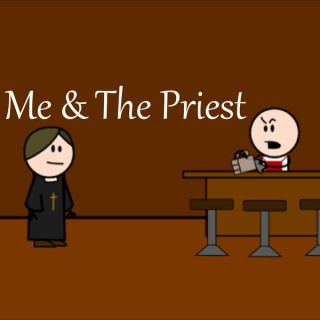 Me And The Priest