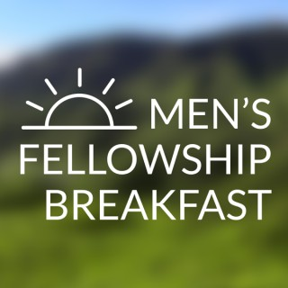Men's Fellowship Breakfast Talks