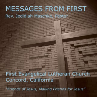 Messages from First Evangelical Lutheran Church, Concord, CA