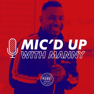 Mic'd up with Manny