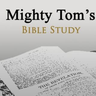 Mighty Tom's Bible Study