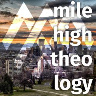 Mile High Theology