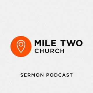 Mile Two Church Sermon Podcast