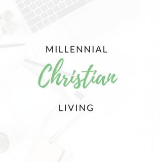 Millennial Christian Living