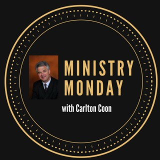 Ministry Monday with Carlton Coon