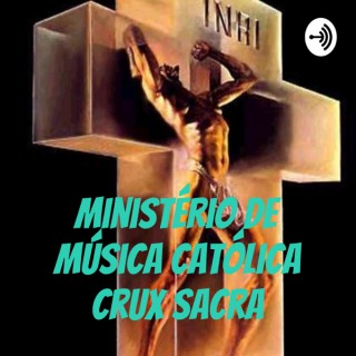 Ministério de Música Católica Crux Sacra