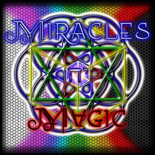 Miracles n' Magic : Metaphysical Alchemy