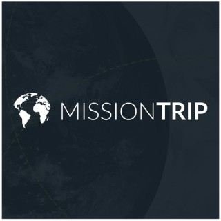 Mission Trip Podcast