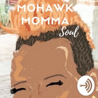 Mohawkmomma Soul
