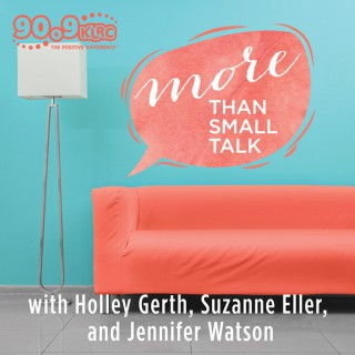 More Than Small Talk with Suzanne, Holley, and Jennifer (KLRC)
