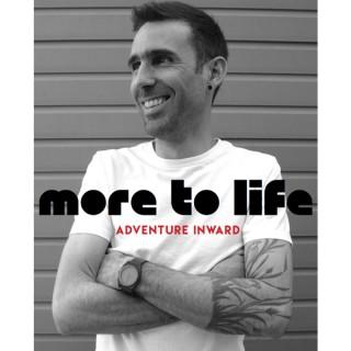 More To Life- Adventure Inward