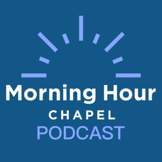 Morning Hour Chapel