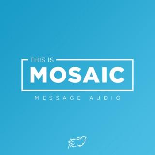 Mosaic Church - Message Audio