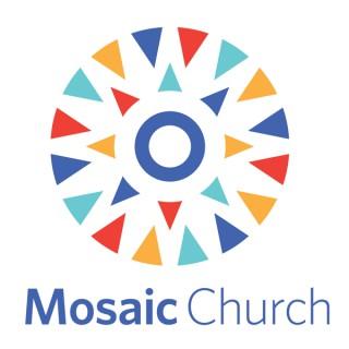 Mosaic Church Sermons