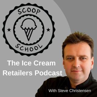 Scoop School - The Ice Cream Retailers Podcast