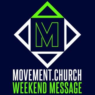 Movement Church Weekend Message